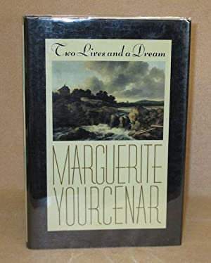 Two Lives and a Dream: Yourcenar, Marguerite