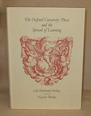 The Oxford University Press and the Spread of Learning: Barker, Nicolas