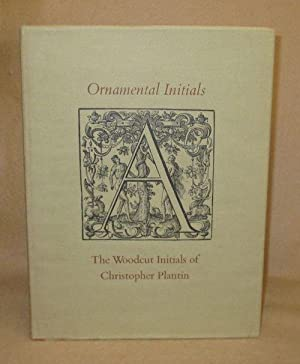 Ornamental Initials: The Woodcut Initials of Christopher Plantin: Harvard, Stephen