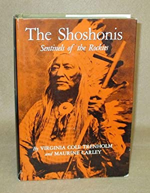 The Shoshonis: Trenholm, Virginia Cole and Maurine Carley