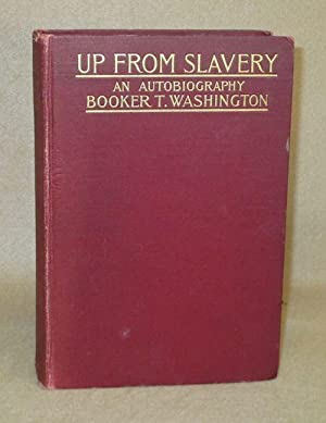 Up From Slavery: Washington, Booker T.