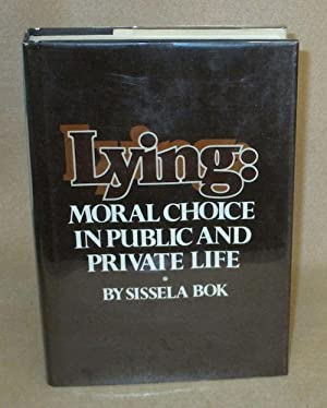 Lying: Moral Choices in Public and Private Life