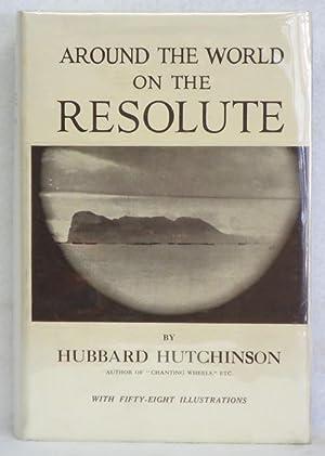 Around the World on the Resolute: Hutchinson, Hubbard