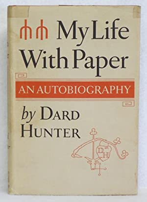 My Life With Paper: An Autobiography: Hunter, Dard