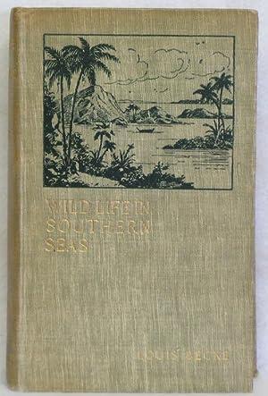 Wild Life in Southern Seas: Becke, Louis