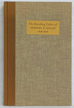 An Englishman's Arizona: The Ranching Letters of Herbert R. Hislop 1876-1878: Hislop, Herbert ...
