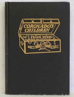 Coronado's Children: Dobie, J. Frank