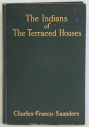 The Indians of The Terraced Houses: Saunders, Charles Francis