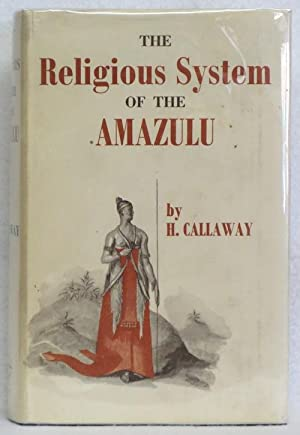 The Religious System of the Amazulu: Callaway, H.