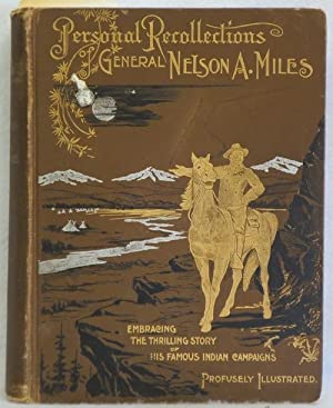 Personal Recollections and Observations of General Nelson A. Miles