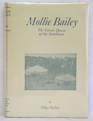 Mollie Bailey: The Circus Queen of the: Bailey, Olga