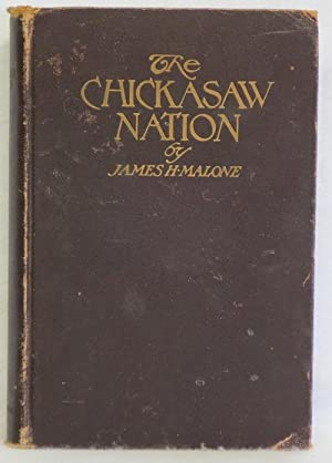 The Chickasaw Nation: Malone, James H.