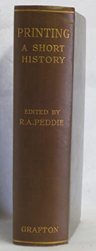 Printing A Short History of the Art: Peddie, R.A. (Editor)