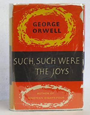 Such, Such Were The Joys: Orwell, George