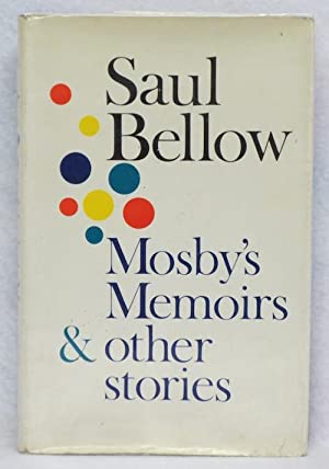 Mosby's Memoirs and Other Stories: Bellow, Saul