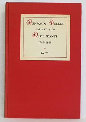 Benjamin Fuller and Some of His Descendants 1765-1958: Banta, R.E.