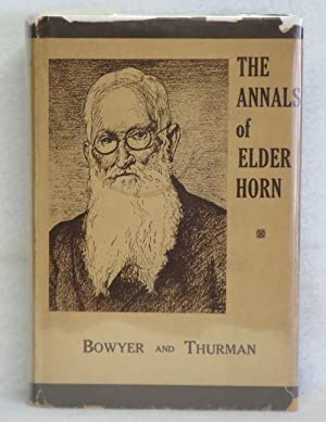The Annals of Elder Horn: Early Life in the Southwest: Bowyer, John Wilson & Claude Harrison ...