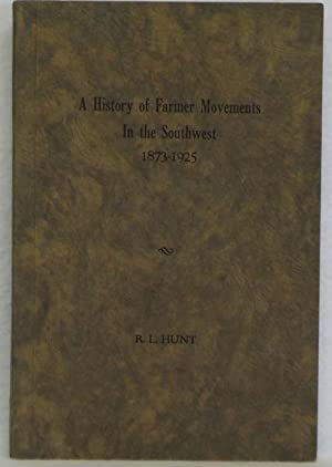 A History of Farmer Movements in the Southwest 1873-1925: Hunt, Robert Lee