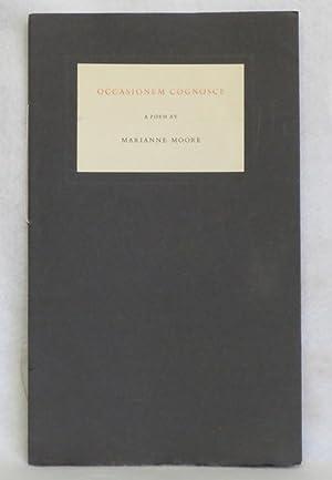 Occasionem Cognosce: A Poem: Moore, Marianne
