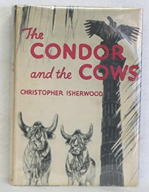 The Condor and the Cows: Isherwood, Christopher