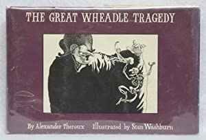 The Great Wheadle Tragedy: Theroux, Alexander