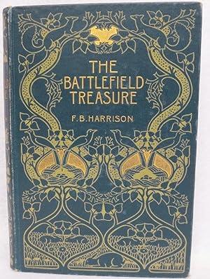 The Battlefield Treasure: Harrison, F.B.