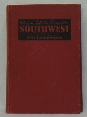 Women Tell The Story Of The Southwest: Wooten, Mattie Lloyd (Editor)