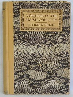 A Vaquero of the Brush Country: Dobie, J. Frank