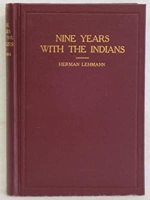 Nine Years With The Indians 1870-1879: Lehmann, Herman