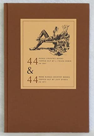 44 Range Country Books Topped Out By J. Frank Dobie In 1941 & 44 More Range Country Books ...