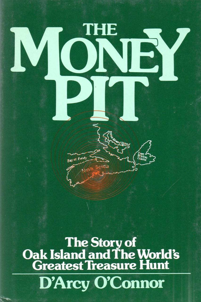 The Money Pit . The Story Of Oak Island And The World's Greatest Treasure Hunt O'connor, D'arcy Very Good Hardcover
