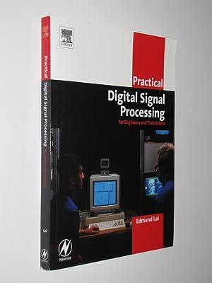 Practical Digital Signal Processing (IDC Technology (Paperback)): Lai PhD BEng, Edmund