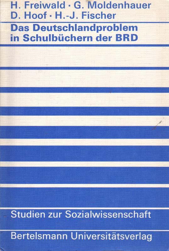 Das Deutschlandproblem in Schulbüchern der BRD: Freiwald, Helmut und