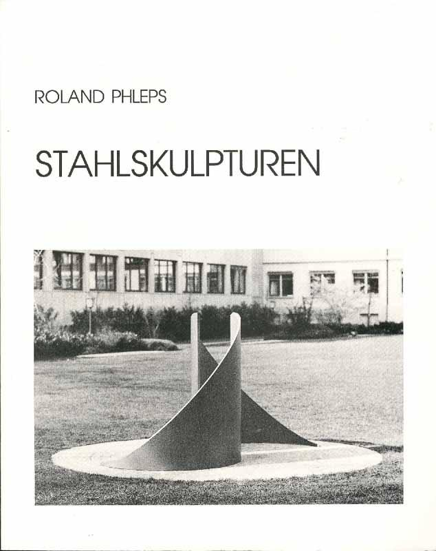 Stahlskulpturen: Phleps, Roland: