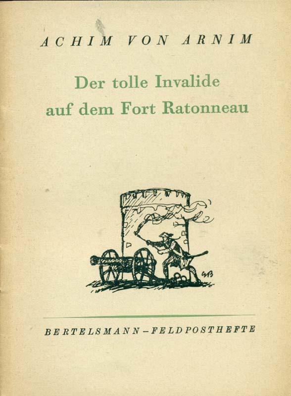 Der tolle Invalide auf dem Fort Rotanneau.: Arnim, Achim von: