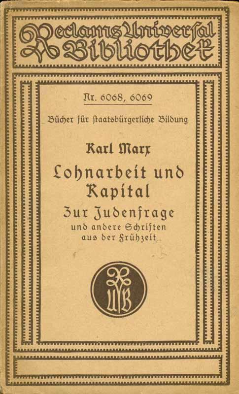 Lohnarbeit und Kapital. Zur Judenfrage und andere: Marx, Karl: