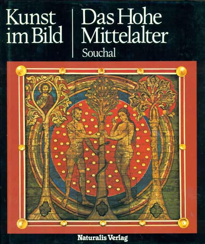Das Hohe Mittelalter. Aus der Reihe: Kunst im Bild.