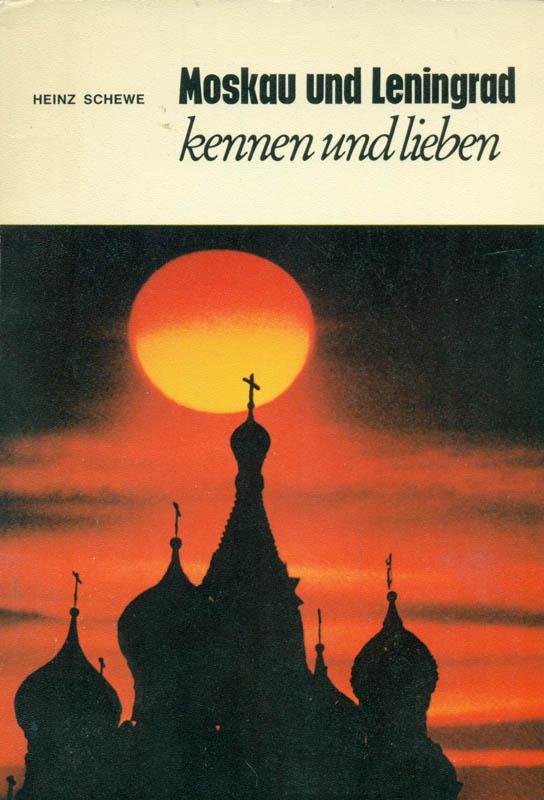 Moskau und Leningrad kennen und lieben. Ein Besuch an Moskwa und Newa.