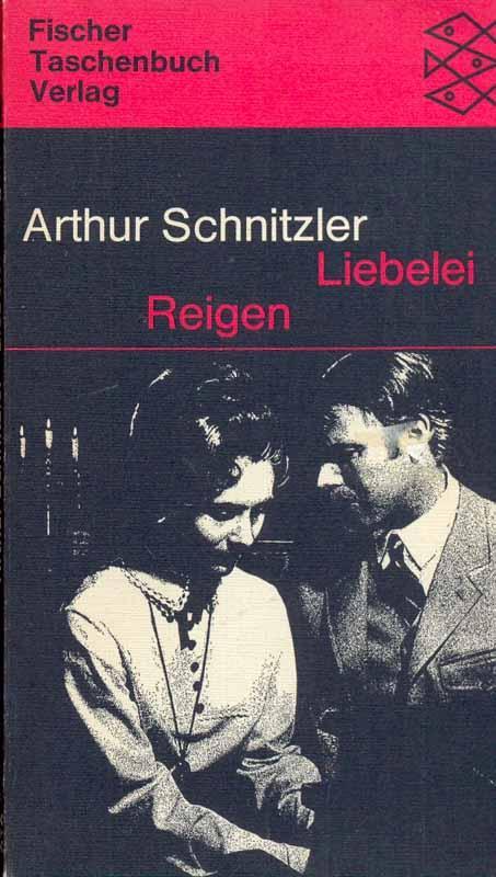 Liebelei Reigen: Schnitzler, Arthur: