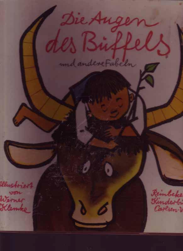 Die Augen des Büffels und andere Fabeln: Klemke, Werner: