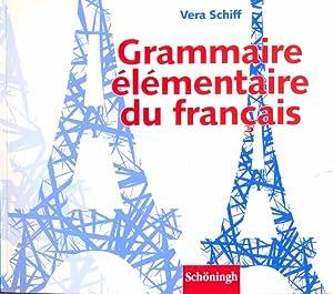 Grammaire élémentaire du francais: Schiff, Vera: