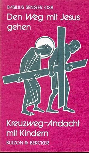 Den Weg mit Jesus gehen - Kreuzweg-Andacht: Senger, Basilius: