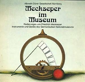 Meckseper im Museum. Radierungen von Friedrich Meckseper.: Albrecht Dürer Gesellschaft