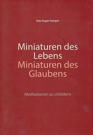 Miniaturen des Lebens Miniaturen des Glaubens. Meditationen: Kemper, Max-Eugen: