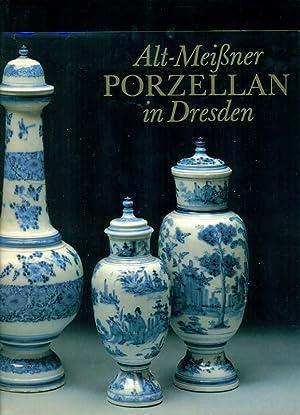 Alt-Meißner Porzellan in Dresden.: Menzhausen, Ingelore: