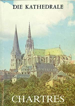 Die Kathedrale von Chartres. Auszug aus dem: Houvet, Etienne:
