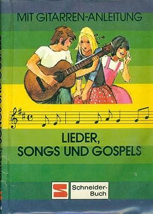 Lieder, Songs und Gospels. Mit Gitarren-Anleitung.: Buchner, Gerhard: