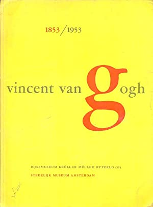 eeuwfeest vincent van gogh 1853 1953 summer 1953 rijksmuseum kroller muller otterlo 24 mei 19 juli 1953 stedelijk museum amsterdam 23 juli 20 september 1953 art exhibition catalogue