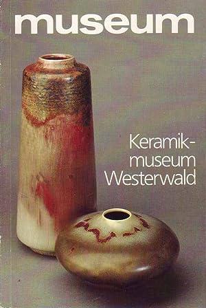 Keramikmuseum Westerwald - Deutsche Sammlung für historische und zeitgenössische