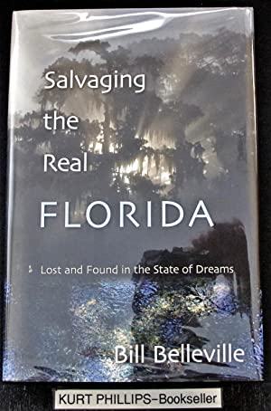 Salvaging the Real Florida Lost and Found in the State of Dreams